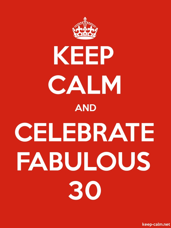 KEEP CALM AND CELEBRATE FABULOUS 30 - white/red - Default (600x800)