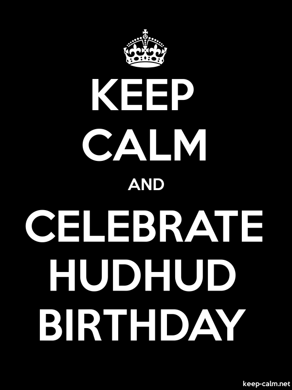 KEEP CALM AND CELEBRATE HUDHUD BIRTHDAY - white/black - Default (600x800)
