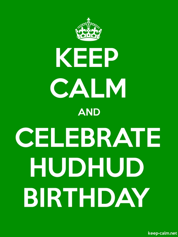 KEEP CALM AND CELEBRATE HUDHUD BIRTHDAY - white/green - Default (600x800)