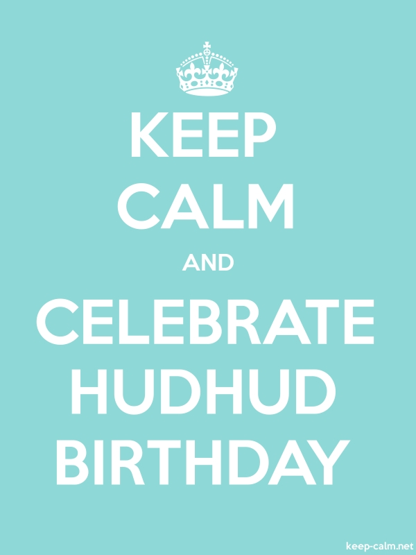 KEEP CALM AND CELEBRATE HUDHUD BIRTHDAY - white/lightblue - Default (600x800)