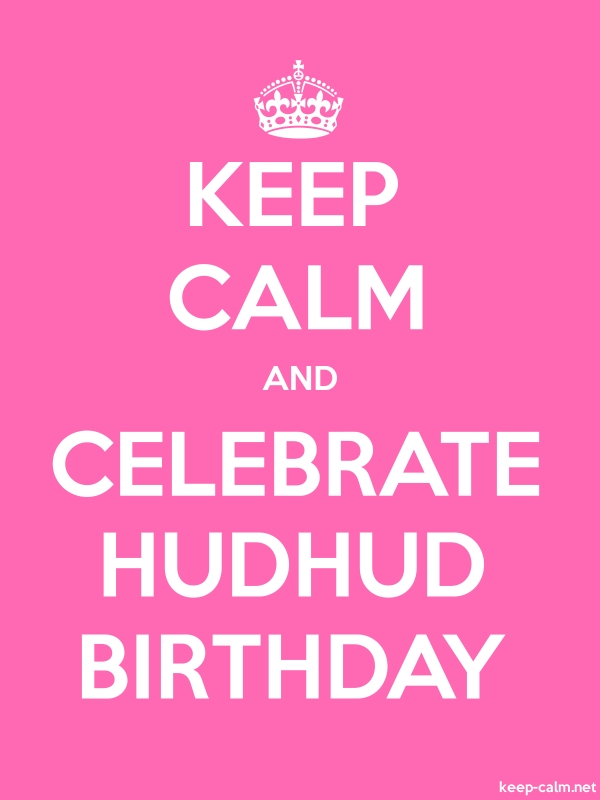 KEEP CALM AND CELEBRATE HUDHUD BIRTHDAY - white/pink - Default (600x800)