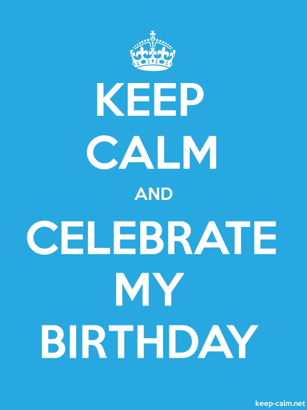 KEEP CALM AND CELEBRATE MY BIRTHDAY - white/blue - Default (600x800)