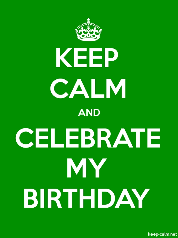 KEEP CALM AND CELEBRATE MY BIRTHDAY - white/green - Default (600x800)