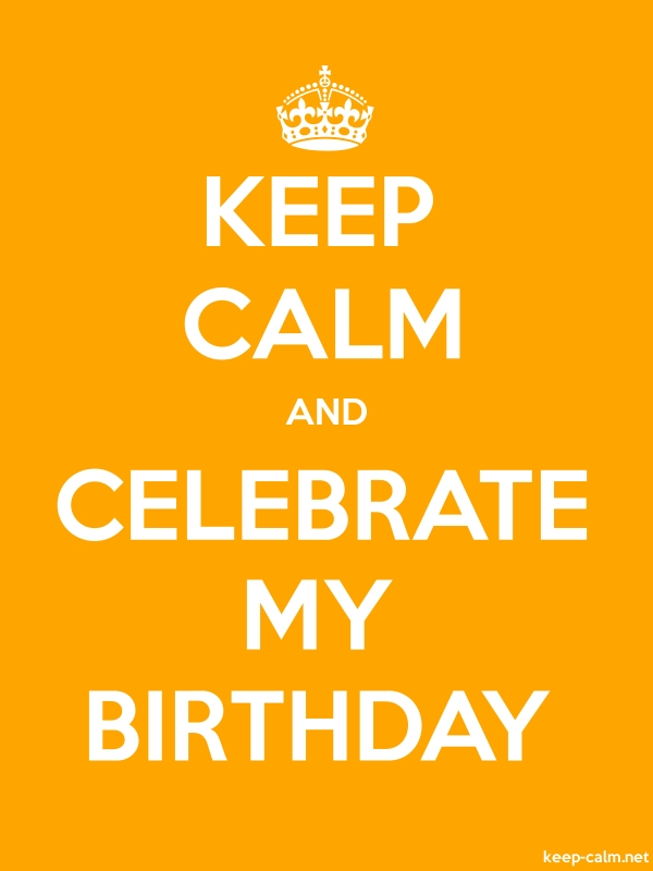 KEEP CALM AND CELEBRATE MY BIRTHDAY - white/orange - Default (600x800)