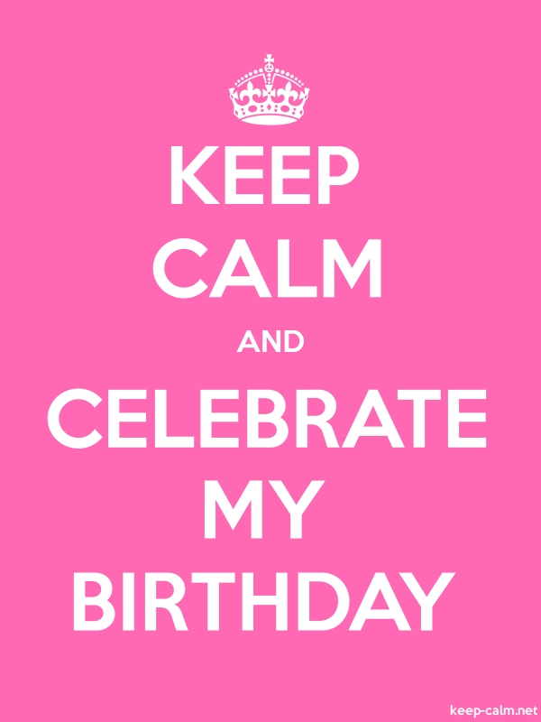 KEEP CALM AND CELEBRATE MY BIRTHDAY - white/pink - Default (600x800)