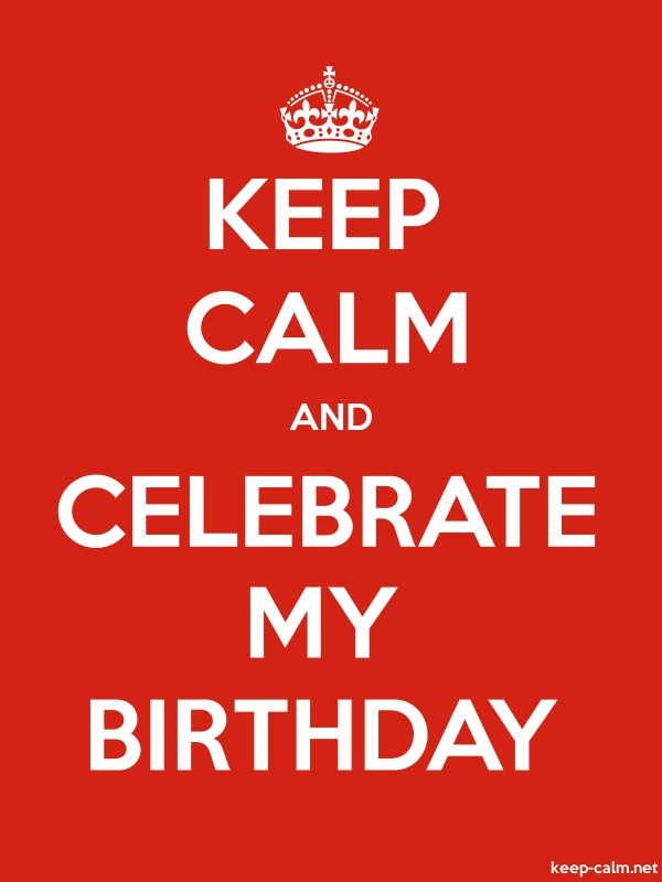KEEP CALM AND CELEBRATE MY BIRTHDAY - white/red - Default (600x800)