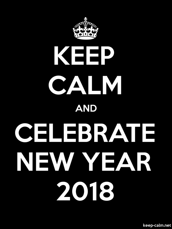 KEEP CALM AND CELEBRATE NEW YEAR 2018 - white/black - Default (600x800)