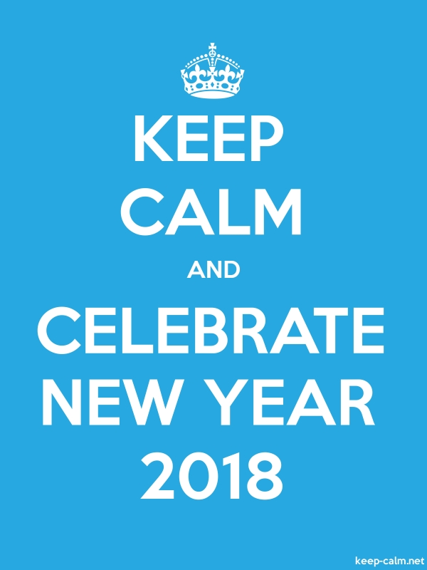 KEEP CALM AND CELEBRATE NEW YEAR 2018 - white/blue - Default (600x800)