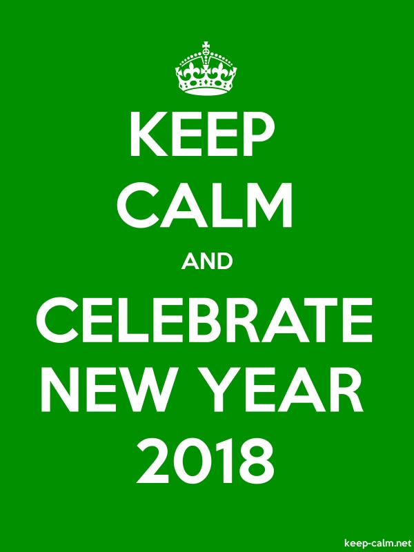 KEEP CALM AND CELEBRATE NEW YEAR 2018 - white/green - Default (600x800)