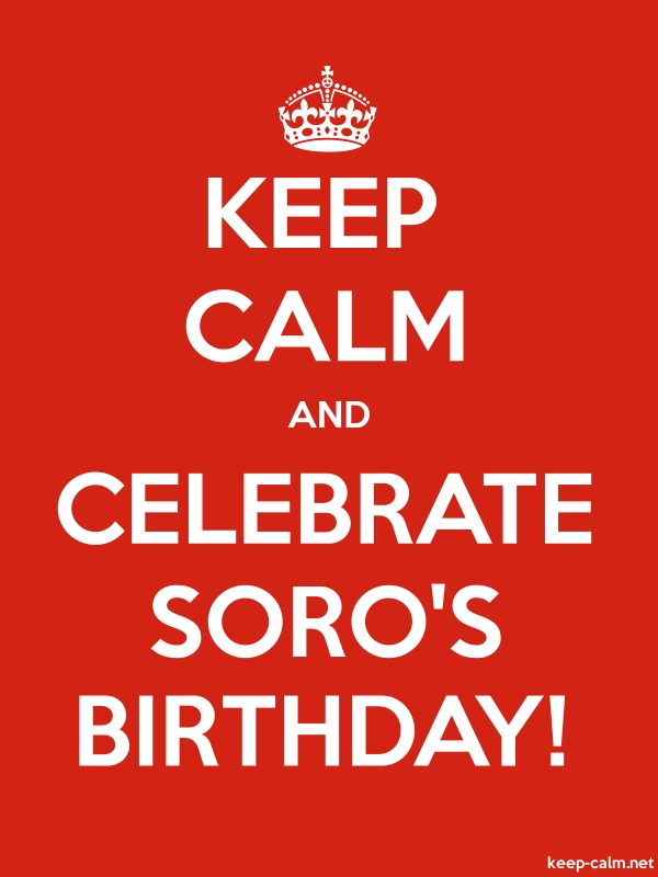 KEEP CALM AND CELEBRATE SORO'S BIRTHDAY! - white/red - Default (600x800)