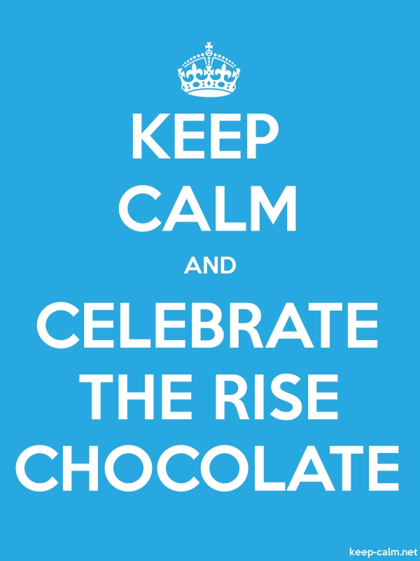 KEEP CALM AND CELEBRATE THE RISE CHOCOLATE - white/blue - Default (600x800)