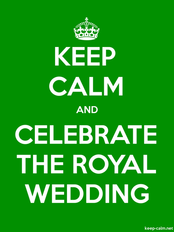 KEEP CALM AND CELEBRATE THE ROYAL WEDDING - white/green - Default (600x800)