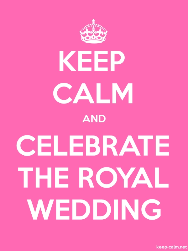 KEEP CALM AND CELEBRATE THE ROYAL WEDDING - white/pink - Default (600x800)