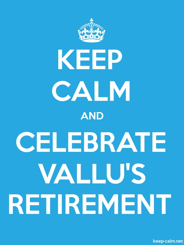 KEEP CALM AND CELEBRATE VALLU'S RETIREMENT - white/blue - Default (600x800)