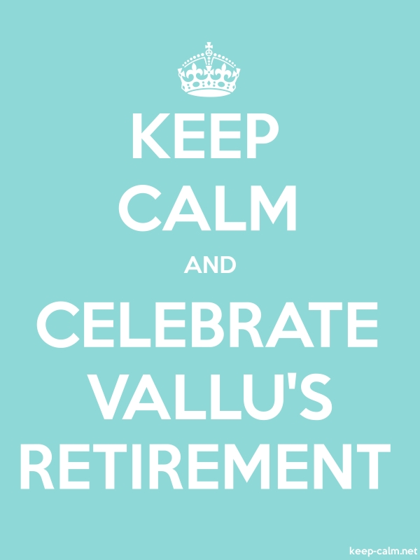 KEEP CALM AND CELEBRATE VALLU'S RETIREMENT - white/lightblue - Default (600x800)