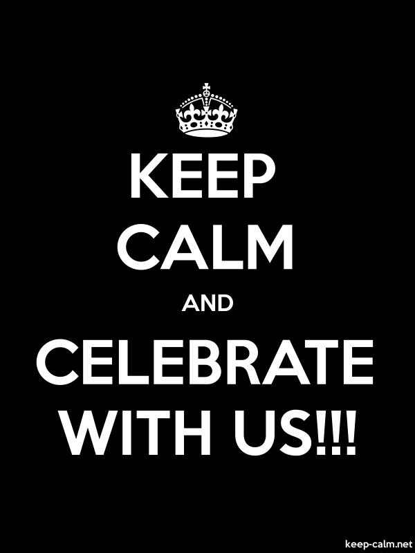 KEEP CALM AND CELEBRATE WITH US!!! - white/black - Default (600x800)
