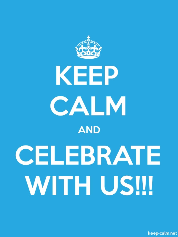 KEEP CALM AND CELEBRATE WITH US!!! - white/blue - Default (600x800)
