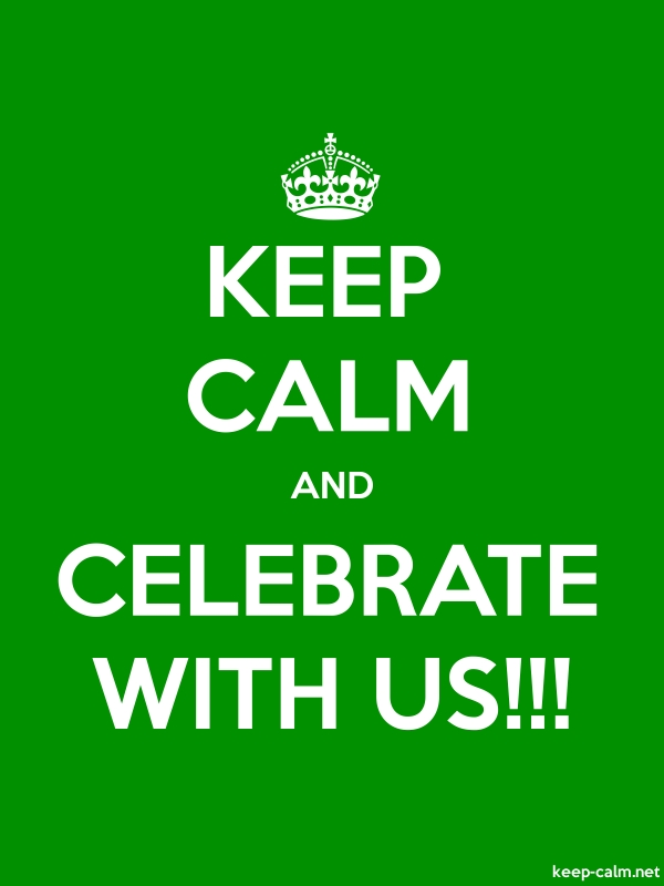 KEEP CALM AND CELEBRATE WITH US!!! - white/green - Default (600x800)