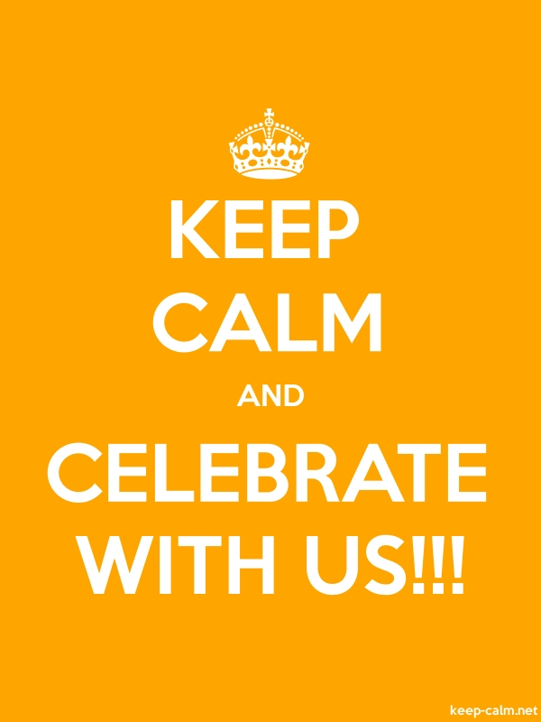 KEEP CALM AND CELEBRATE WITH US!!! - white/orange - Default (600x800)