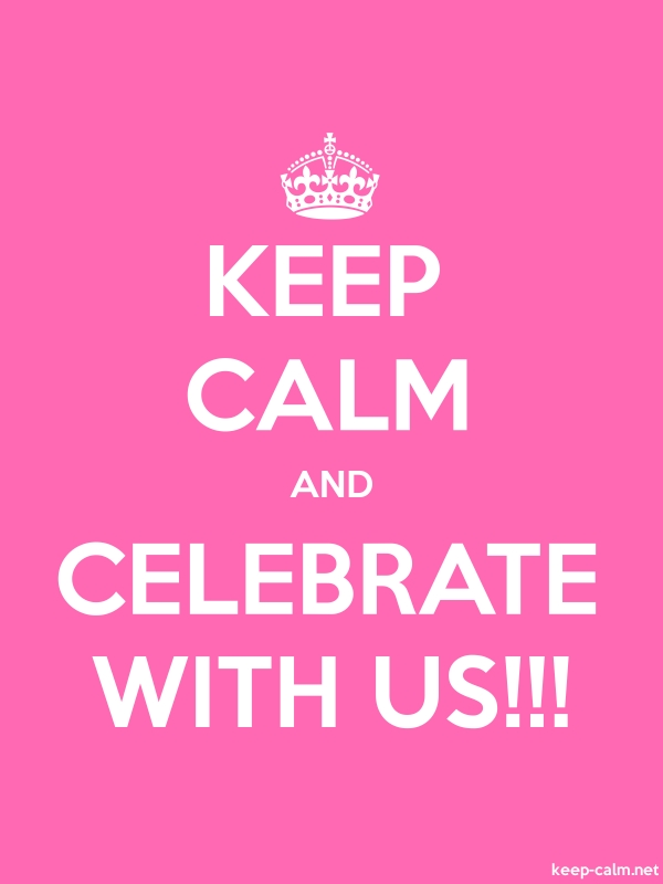 KEEP CALM AND CELEBRATE WITH US!!! - white/pink - Default (600x800)