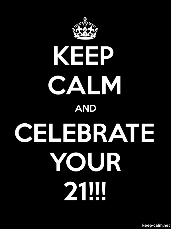 KEEP CALM AND CELEBRATE YOUR 21!!! - white/black - Default (600x800)