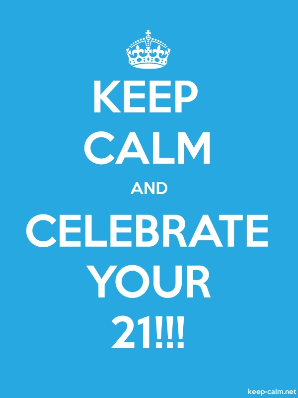 KEEP CALM AND CELEBRATE YOUR 21!!! - white/blue - Default (600x800)