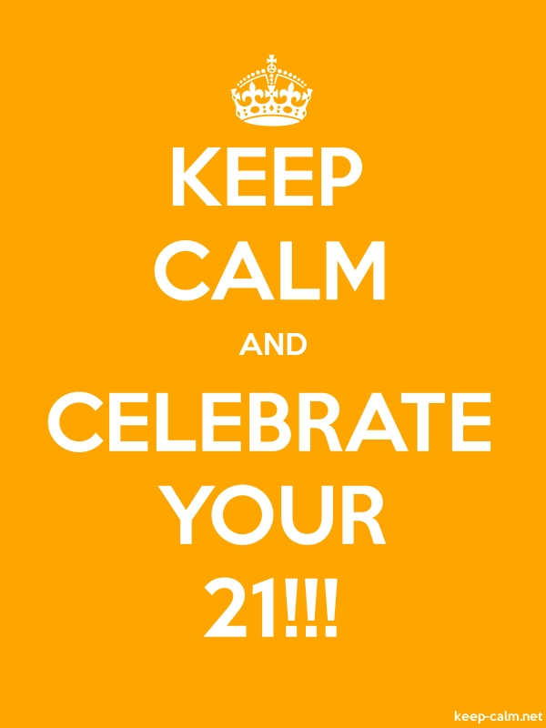 KEEP CALM AND CELEBRATE YOUR 21!!! - white/orange - Default (600x800)