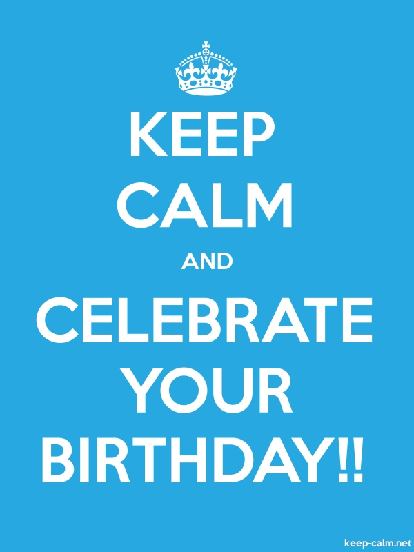 KEEP CALM AND CELEBRATE YOUR BIRTHDAY!! - white/blue - Default (600x800)