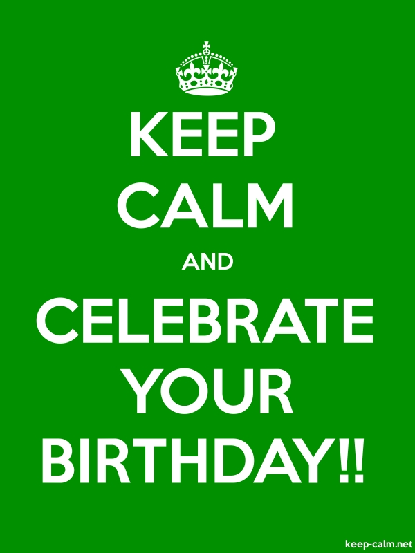 KEEP CALM AND CELEBRATE YOUR BIRTHDAY!! - white/green - Default (600x800)
