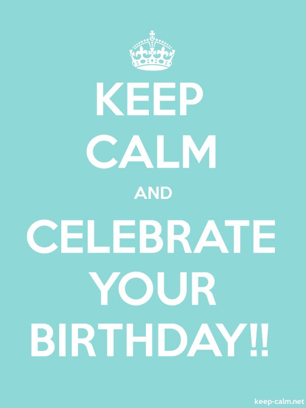 KEEP CALM AND CELEBRATE YOUR BIRTHDAY!! - white/lightblue - Default (600x800)