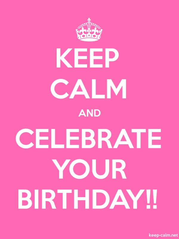 KEEP CALM AND CELEBRATE YOUR BIRTHDAY!! - white/pink - Default (600x800)