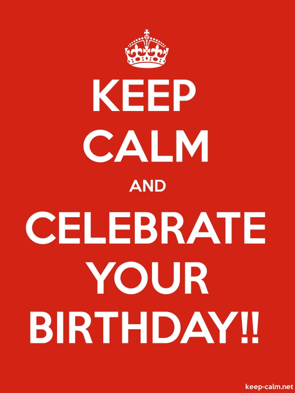 KEEP CALM AND CELEBRATE YOUR BIRTHDAY!! - white/red - Default (600x800)