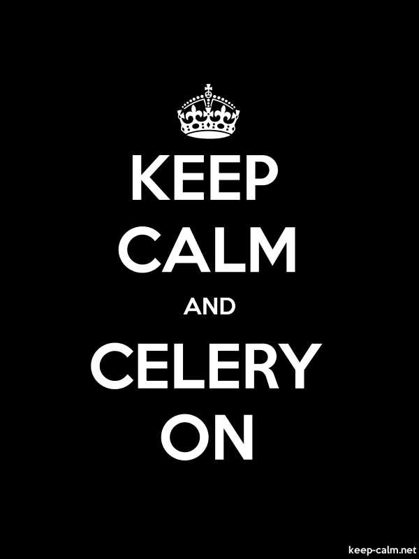KEEP CALM AND CELERY ON - white/black - Default (600x800)