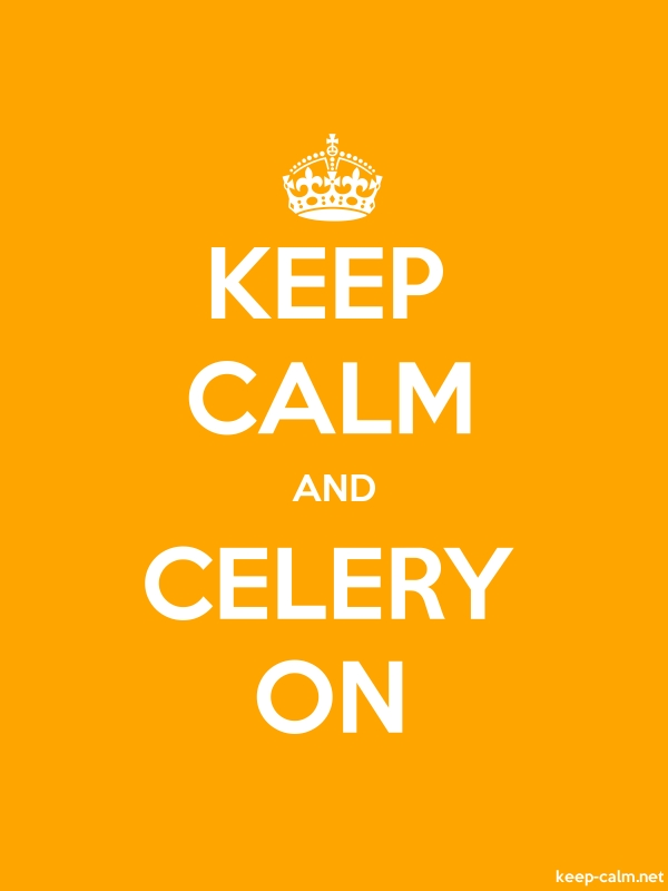 KEEP CALM AND CELERY ON - white/orange - Default (600x800)