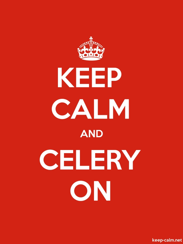KEEP CALM AND CELERY ON - white/red - Default (600x800)