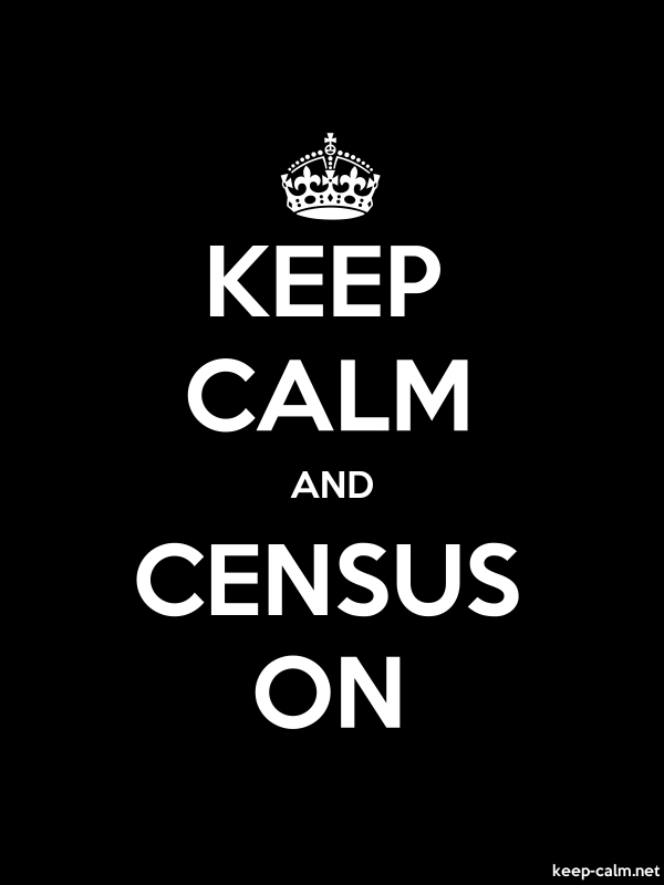 KEEP CALM AND CENSUS ON - white/black - Default (600x800)