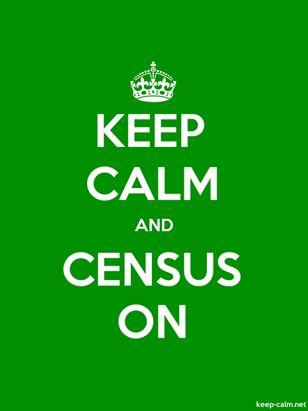 KEEP CALM AND CENSUS ON - white/green - Default (600x800)