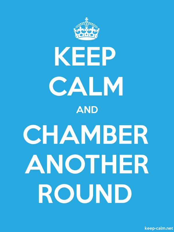 KEEP CALM AND CHAMBER ANOTHER ROUND - white/blue - Default (600x800)
