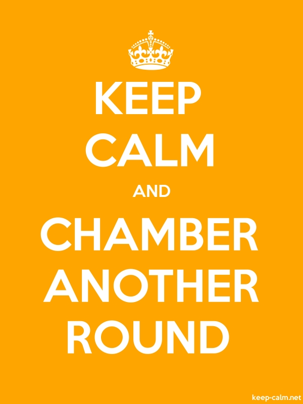 KEEP CALM AND CHAMBER ANOTHER ROUND - white/orange - Default (600x800)