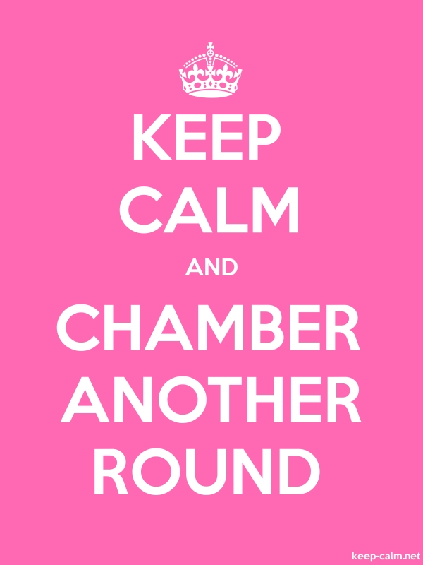 KEEP CALM AND CHAMBER ANOTHER ROUND - white/pink - Default (600x800)