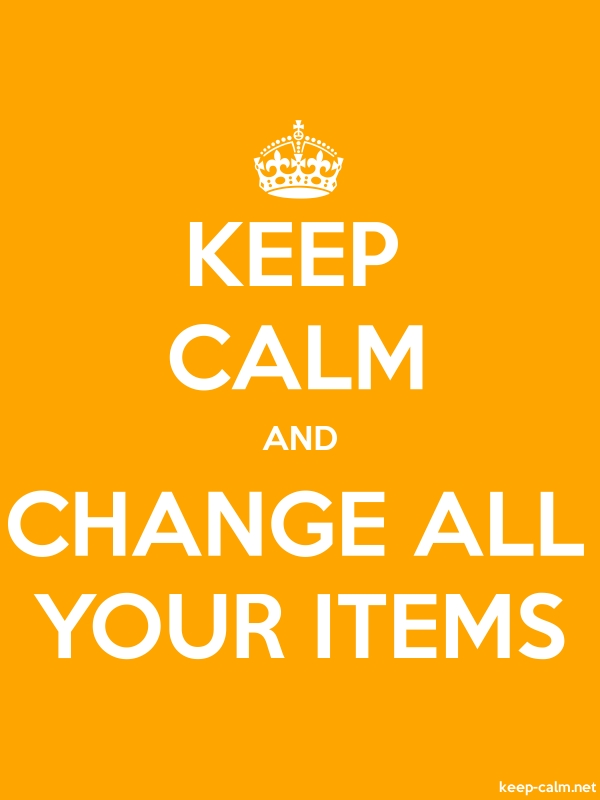 KEEP CALM AND CHANGE ALL YOUR ITEMS - white/orange - Default (600x800)