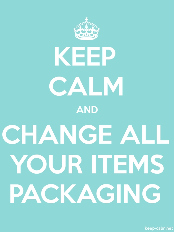 KEEP CALM AND CHANGE ALL YOUR ITEMS PACKAGING - white/lightblue - Default (600x800)