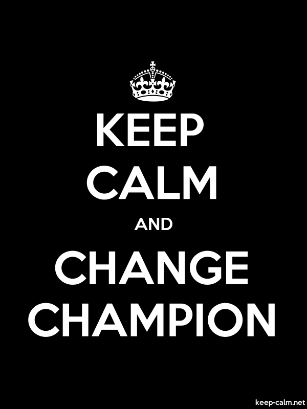 KEEP CALM AND CHANGE CHAMPION - white/black - Default (600x800)