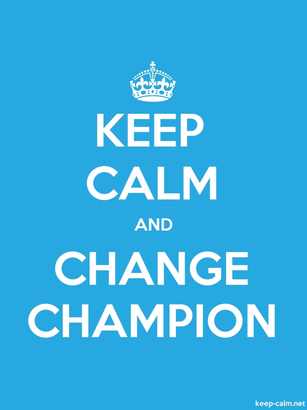 KEEP CALM AND CHANGE CHAMPION - white/blue - Default (600x800)