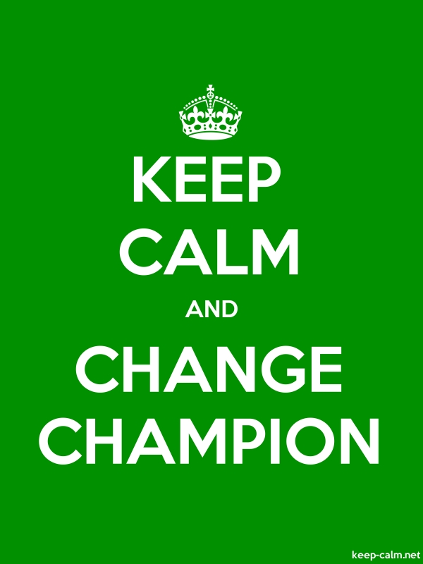 KEEP CALM AND CHANGE CHAMPION - white/green - Default (600x800)