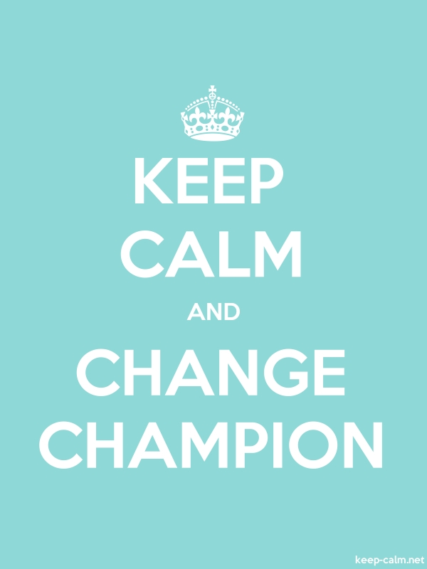 KEEP CALM AND CHANGE CHAMPION - white/lightblue - Default (600x800)
