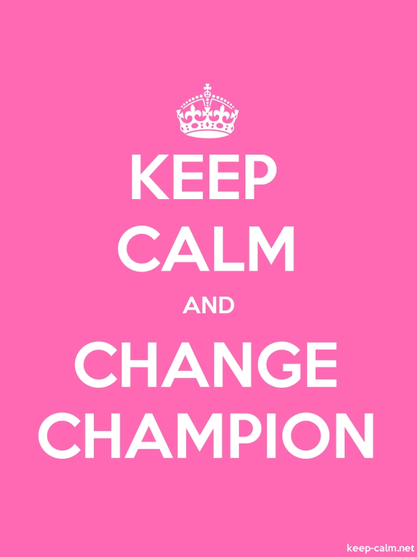 KEEP CALM AND CHANGE CHAMPION - white/pink - Default (600x800)