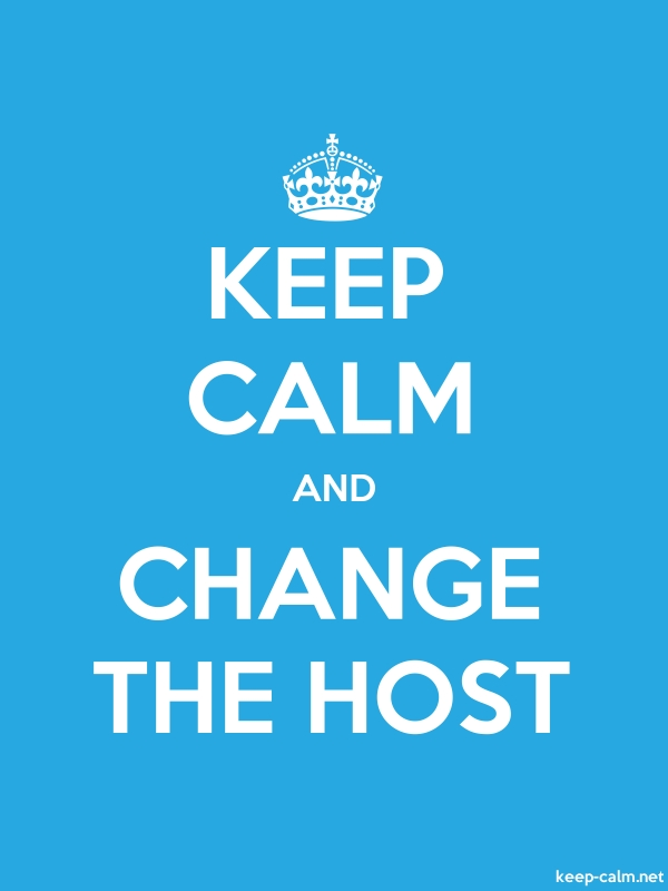 KEEP CALM AND CHANGE THE HOST - white/blue - Default (600x800)