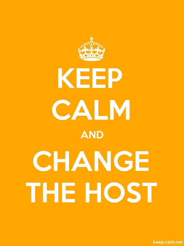 KEEP CALM AND CHANGE THE HOST - white/orange - Default (600x800)