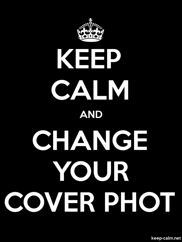 KEEP CALM AND CHANGE YOUR COVER PHOT - white/black - Default (600x800)